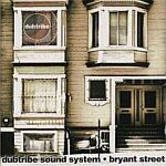 Dubtribe Sound System-Bryant Street