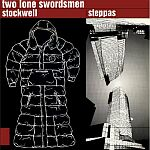 Two Lone Swordsmen-Stockwell Steppas
