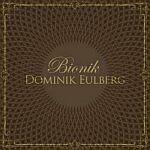Dominik Eulberg-Bionik