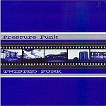 Pressure Funk-Twisted Funk