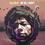 No Milk-Up All Night