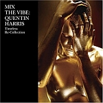 Quentin Harris-Mix The Vibe Timeless Re-Collection