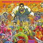Massive Attack vs. Mad Professor-No Protection