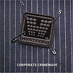 Hystereo-Corporate Crimewave