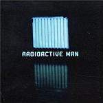 Radioactive Man-Radioactive Man