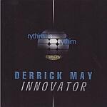 Derrick May-Innovator