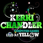 Kerri Chandler-Computer Games Live At Yellow