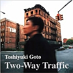 Toshiyuki Goto-Two-Way Traffic