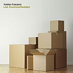 Yukihiro Fukutomi-Lost,Found And Revisited