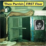 Theo Parrish-First Floor