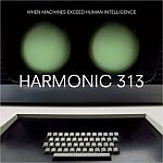 Harmonic 313-When Machines Exceed Human Intelligence