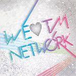WE LOVE TM NETWORK