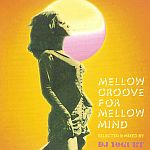 DJ Yogurt-Mellow Groove For Mellow Mind