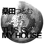 桑田つとむ-This Is My House