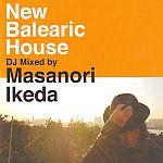 New Balearic House DJ Mixed By Masanori Ikeda