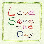 Calm-Love Save The Day