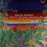 Mental Remedy - The Sun The Moon Our Souls (A Cosmic Ritual)