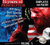 16 Years Of Prescription Dubplates And Poetry Volume 1
