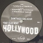Santiago Salazar - Your Club Went Hollywood