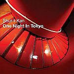 Shur-i-kan - One Night In Tokyo