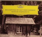 Recomposed By Matthew Herbert - Mahler Symphony X