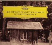 Recomposed By Matthew Herbert - Mahler Symphony X