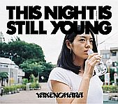 Yakenohara - This Night Is Still Young