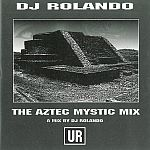 DJ Rolando - The Aztec Mystic Mix