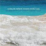 Carlos Nino - Carlos Ninos Ocean Swim Mix