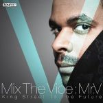 Mr.V - Mix the Vibe : King Street To The Future