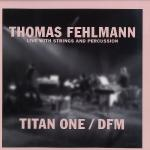 Thomas Fehlmann Live With Strings And Percussions - Titan One DFM