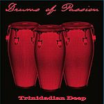 Trinidadian Deep - Drums Of Passion