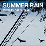 Grand Gallery presents Summer Rain Mixed by Kaoru Inoue