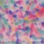 Eddie C - Parts Unknown