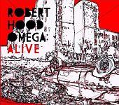Robert Hood - Omega Alive