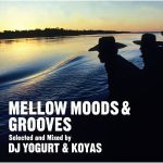 DJ Yogurt & Koyas - Mellow Moods & Grooves