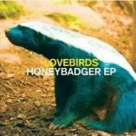 Lovebirds - Honeybadger EP