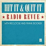 Hit It & Quit It Radio Revue Vol.1 with Recloose & Frank Booker