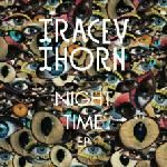 Tracey Thorn - Night Time EP