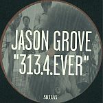 Jason Grove - 313.4.Ever