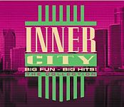 Inner City - Big Fun - Big Hits! The Collection