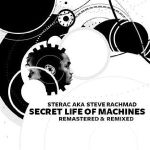 Sterac Aka Steve Rachmad - Secret Life Of Machines (Remastered & Remixed)