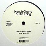 Neneh Cherry & The Thing - Dream Baby Dream / Cashback