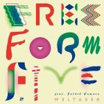 Freeform Five - Weltareh