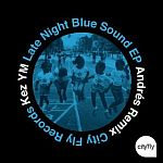 Kez YM - Late Night Blue Sound