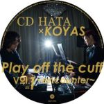 CD Hata × Koyas - Play Off The Cuff Vol.1〜encounter〜
