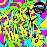 Boysnoize Presents Dance Mania