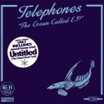 Telephones - The Ocean Called EP