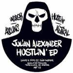 Julian Alexander - Hustlin EP