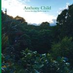 Anthony Child - Electronic Recordings From Maui Jungle Vol.1